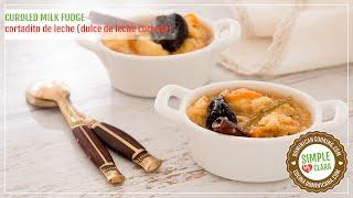 Dulce de Leche Cortada (Curdled Milk Fudge)