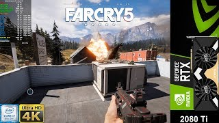 Far Cry 5 Ultra Settings HD Textures 4K | RTX 2080 Ti | i7 8700K 5.3GHz