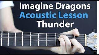 Thunder - Imagine Dragons: Acoustic Guitar Lesson