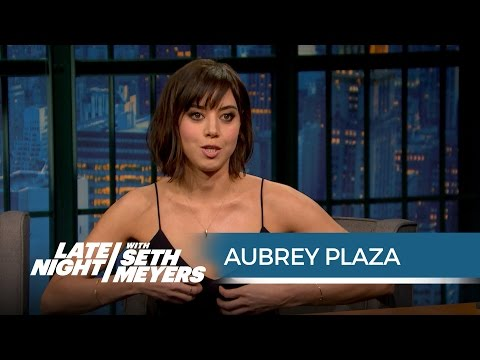 Aubrey Plaza Flashed the Dirty Grandpa Producers at Her Audition  Late Night with Seth Meyers