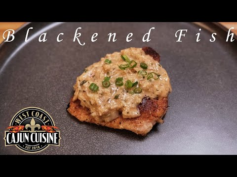 Blackened Fish With A Cajun Cream Sauce