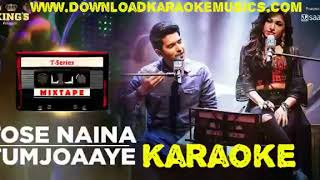 Tose-Naina-Tum-Jo-Aaye- karaoke