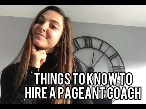 Things to Know to Hire a Pageant Coach