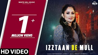 Izztaan De Mull (Official Video) Satwinder Lovely | Preet Hundal | White Hill Music | New Song 2018