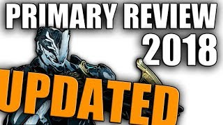 Warframe - Full Primary Re-Review 2018