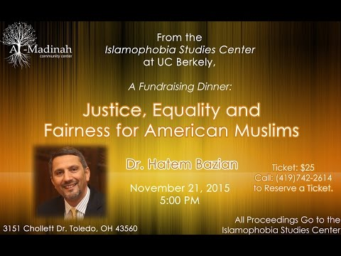 Justice, Equality, and Fairness for American Muslims - Dr. Hatem Bazian