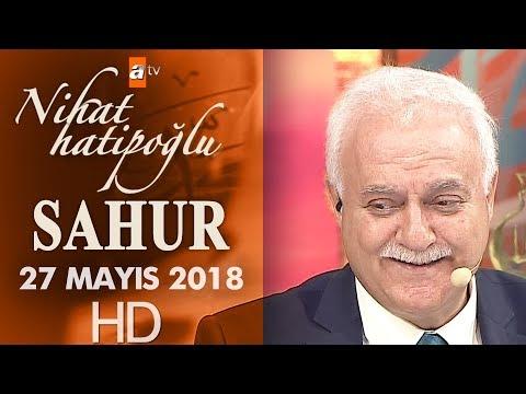 Nihat Hatipoğlu ile Sahur - 27 Mayıs 2018