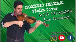 ALMA MISSIONÁRIA - Ziza Fernandes | Violin Cover - ROGÉRIO IZAMAR