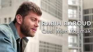 Rabih Baroud Qasi Men Youmak ربيع بارود قاسي من يومك