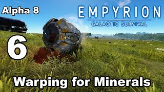 "Empyrion – Galactic Survival - Alpha 8 - 6 - ""Warping for Minerals"""