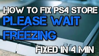 How to Fix PlayStation Store Please Wait Freezing in 4 mins