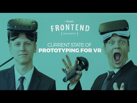 Prototyping for VR - Thomas Gläser & Xaver Löffelholz @ Frontend Developer Meetup Munich