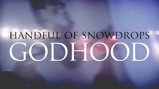 Handful of Snowdrops - Godhood (Live 1993) [Official Video]