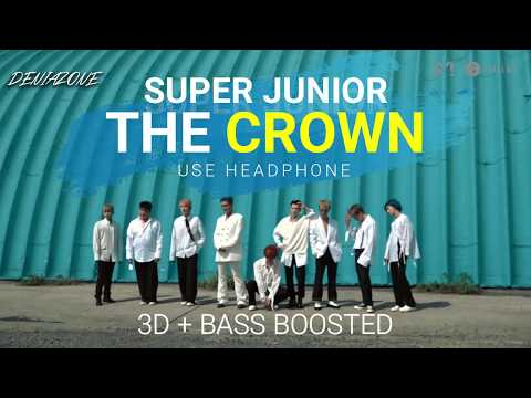 [3D+BASS BOOSTED] SUPER JUNIOR - THE CROWN (Headphone Needed)