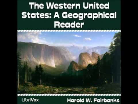 The Western United States: A Geographical Reader  (FULL Audiobook) - part 1