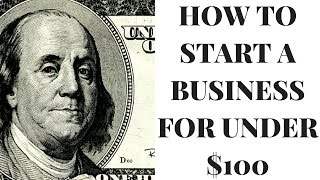 How to Start a Business for Under $100 in 5 Minutes