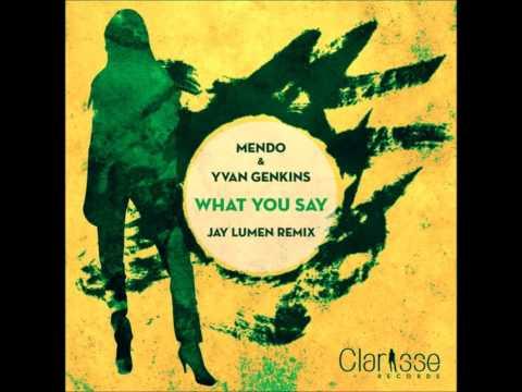 Mendo, Yvan Genkins - What You Say (Jay Lumen What U Hear Remix) [Clarisse Records]