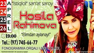 Hosila Rahimova - 'Elimdan aylanay' nomli konsert dasturi 2016