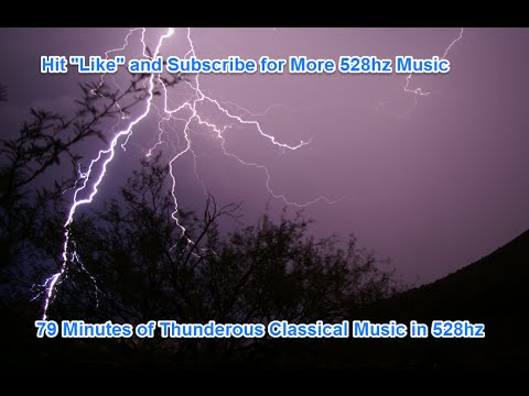 79 Minutes of Thunderous Classical Music (528hz)