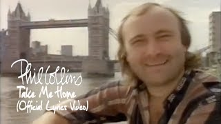 Phil Collins - Take Me Home (Official Lyrics Video)