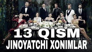 JINOYATCHI XONIMLAR 13-QISM UZBEK TILIDA YANGI TURK SERIALI | ЖИНОЯТЧИ ХОНИМЛАР 13-ҚИСМ ЎЗБЕК ТИЛИДА