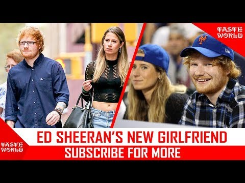 ED SHEERAN'S NEW GIRLFRIEND [CHERRY SEABORN] - 2017