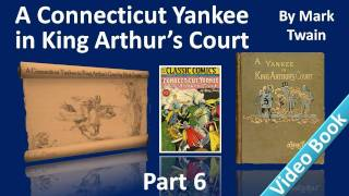 Part 6 - A Connecticut Yankee in King Arthur's Court Audiobook by Mark Twain (Chs 27-31)