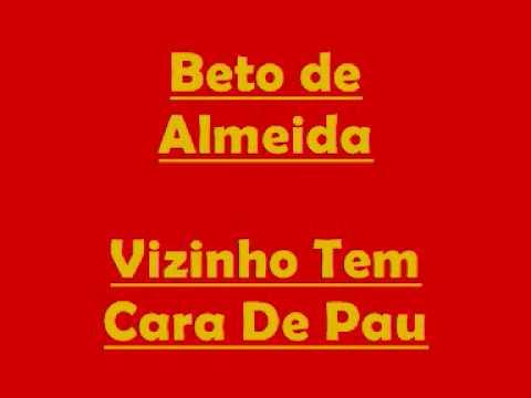 Beto de Almeida - Vizinho Tem Cara de Pau