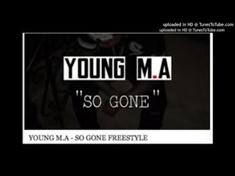 YOUNG M.A - SO GONE FREESTYLE