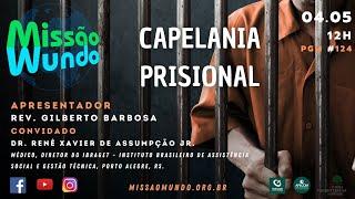 Missao Mundo #124 - W18_21 Capelania Prisional