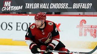 Making Sense Of Taylor Hall Picking Buffalo | NHL Chatroom