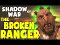 Middle Earth: Shadow of War Funny Moments - THE BROKEN RANGER (Gravewalker Difficulty)