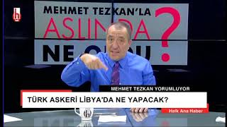 Türk askeri Libya'da ne yapacak? / Mehmet Tezkan gündemi değerlendirdi / 26 Aralık