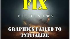 Destiny 2 Graphics failed to initialize fix