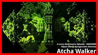 A Lotus Metronome Episode - AWWD089 - djset - deep - progressive - techno