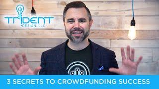 Crowdfunding Tips: 3 secrets to crowdfunding success