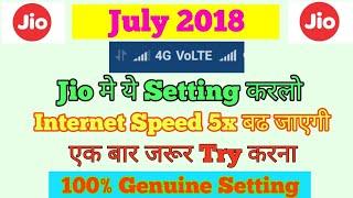 Jio Secret Setting to Increase 5x Internet Speed | 100% Genuine Setting July 2018 |