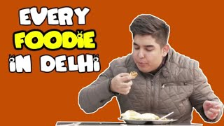 Food Lovers of Delhi | Dilli Ke Bhukkhad | delhi belly - ODF