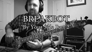 """Breakbot - """"By Your Side Part 2"""" (Bass Play Along)"""