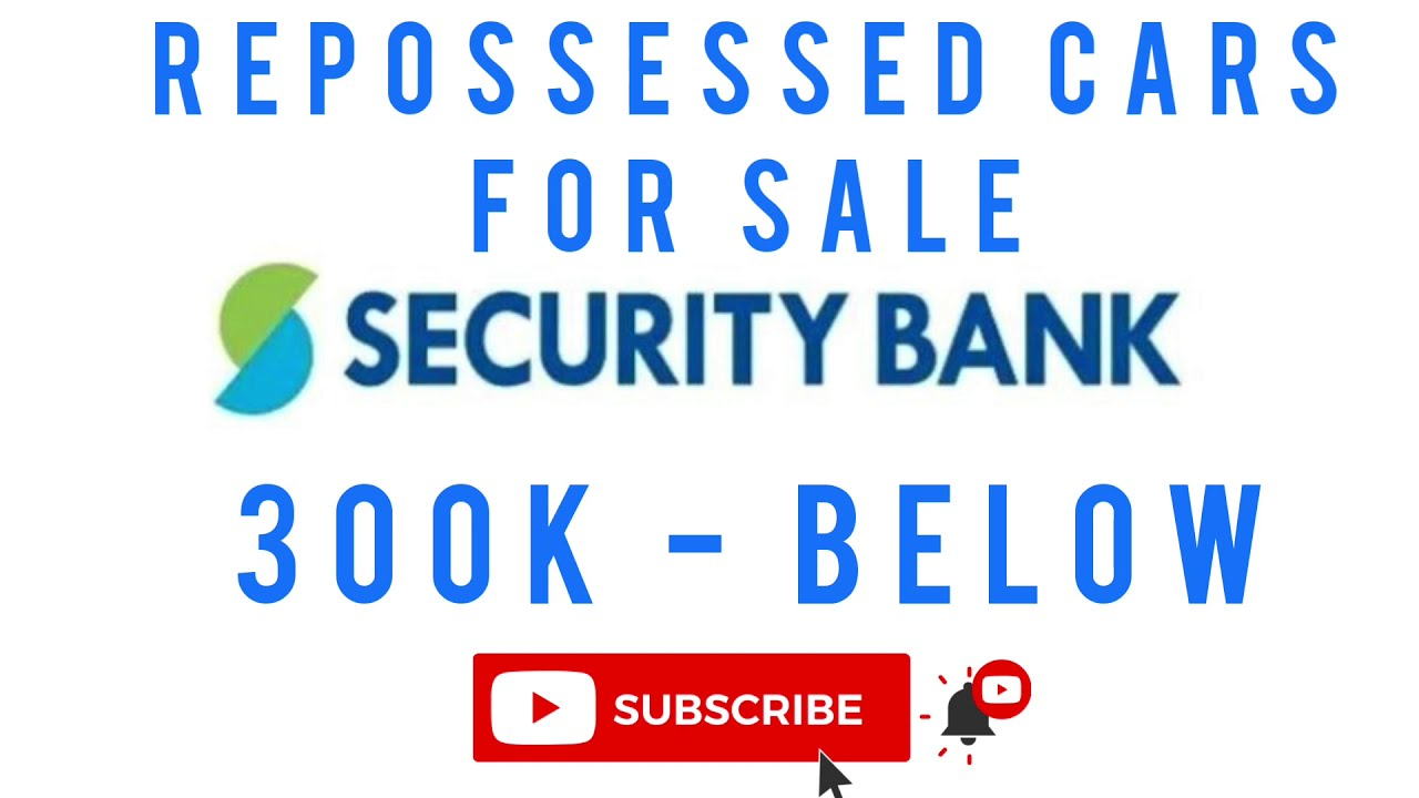 2020 Security Bank Repossessed Cars For Sale 300k Below Youtube