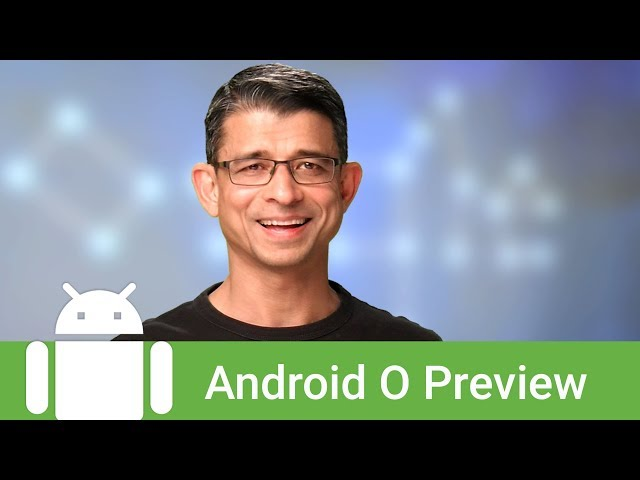 What's New in Android O for developers