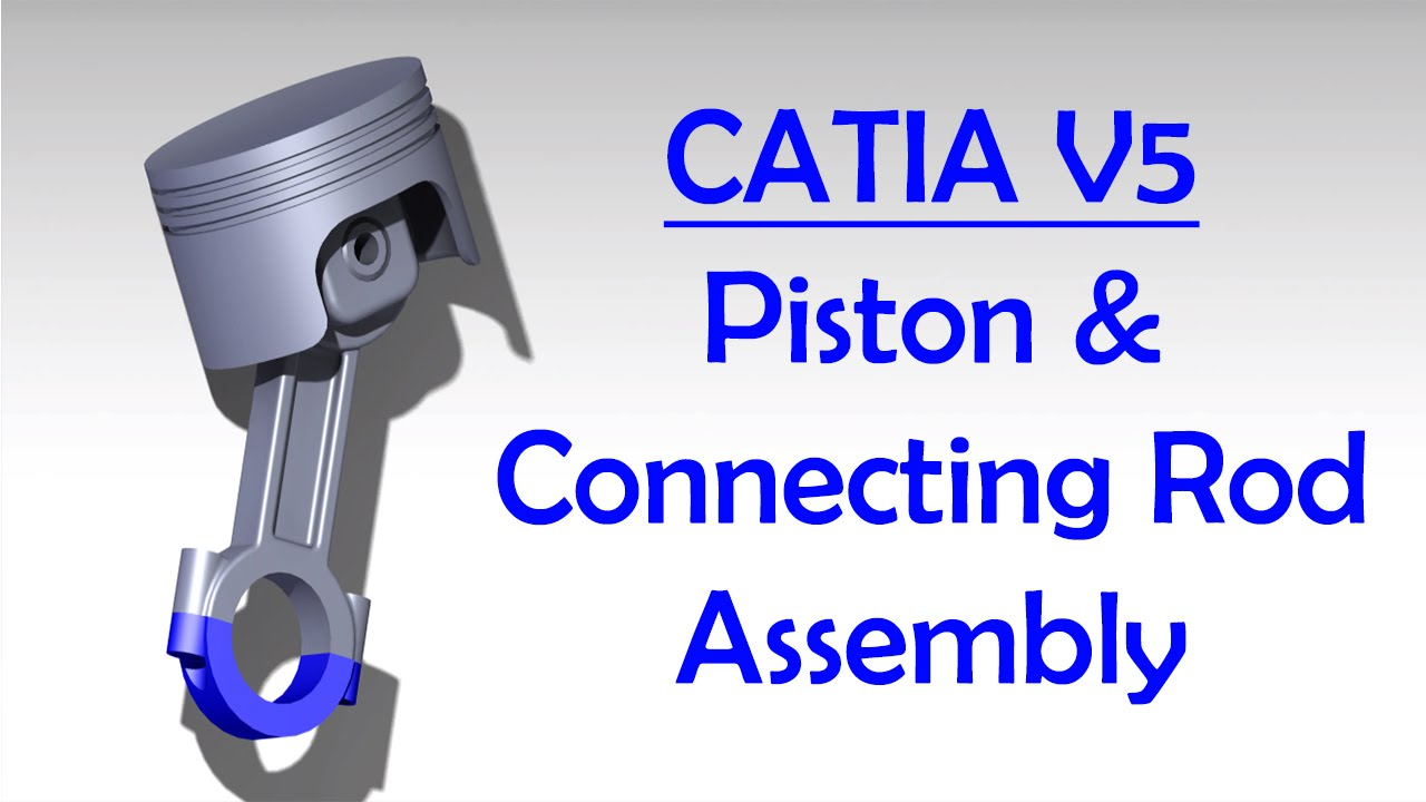 CATIAV5 Piston and connecting rod Assembly in CATIA