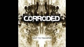 Corroded - The Scars, The Wounds