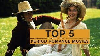 TOP 5 Classic Period Romance Movies