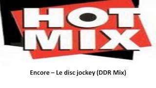 Encore -- Le disc jockey DDR Mix