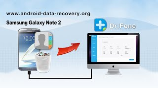 [Galaxy Note 2 Recovery for Mac]: How to Recover Contacts from Samsung Galaxy Note 2 on Mac