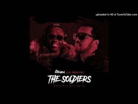 Dj Catana X Dj Zinho Fox - The Soldiers (Afro House)