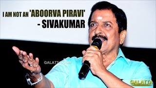 I am not an 'Aboorva Piravi' - Sivakumar