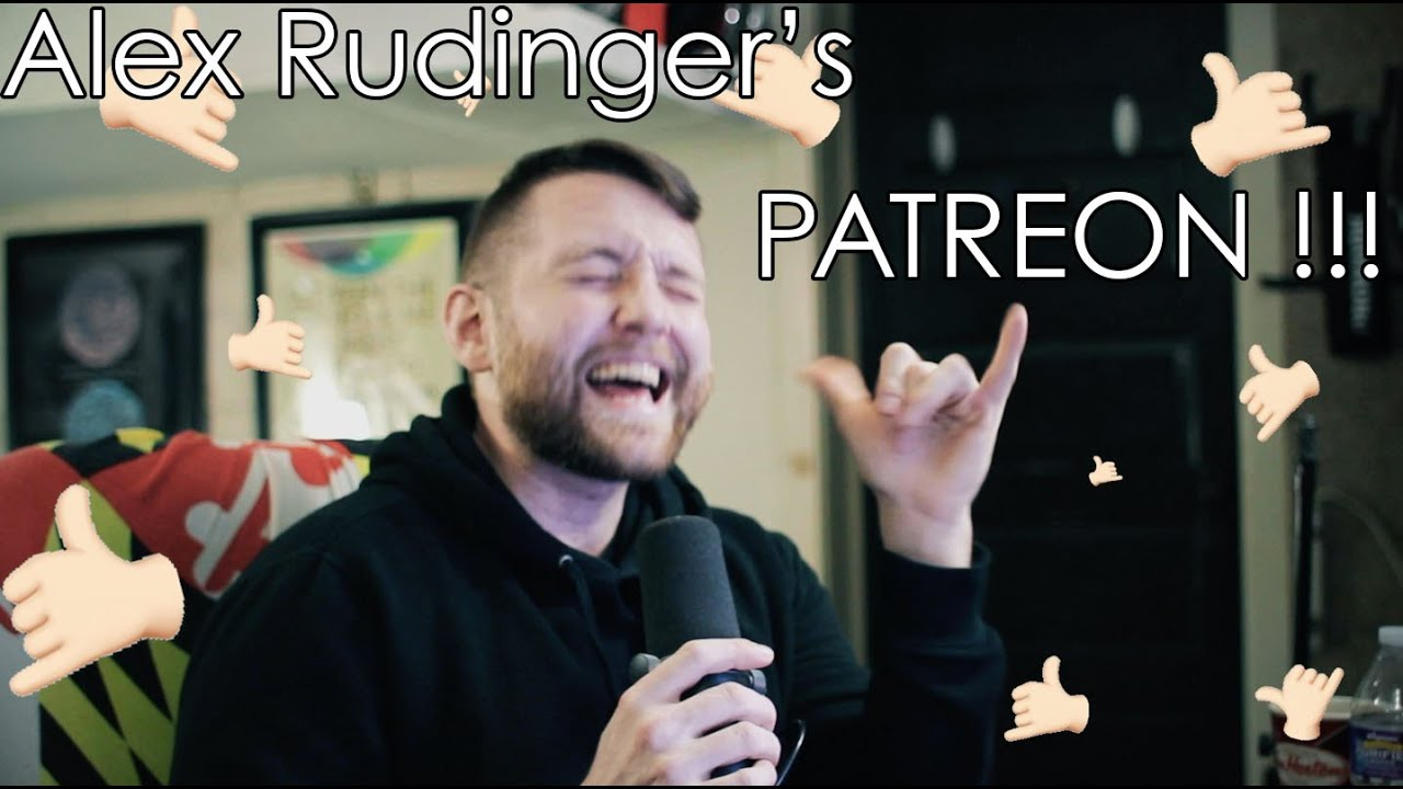 Alex Rudinger - Official Patreon Page!