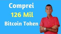 Bitcoin Token (BTK) | Comprei 126.222 Unidades de Bitcoin Token BTK